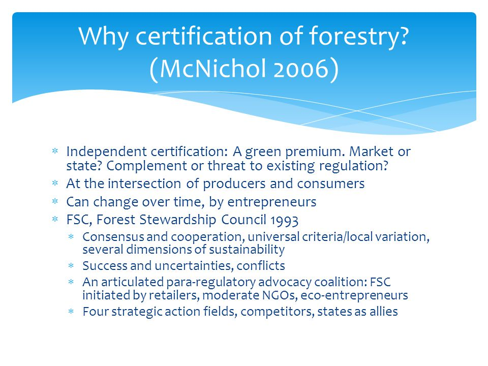 Why certification of forestry (McNichol 2006)