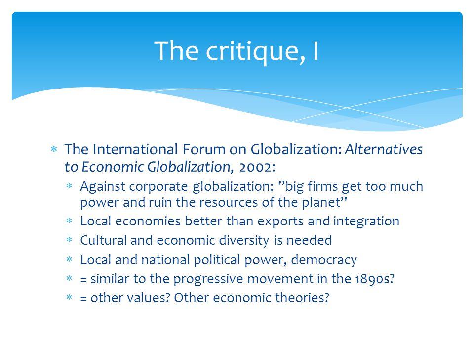 The critique, I The International Forum on Globalization: Alternatives to Economic Globalization, 2002: