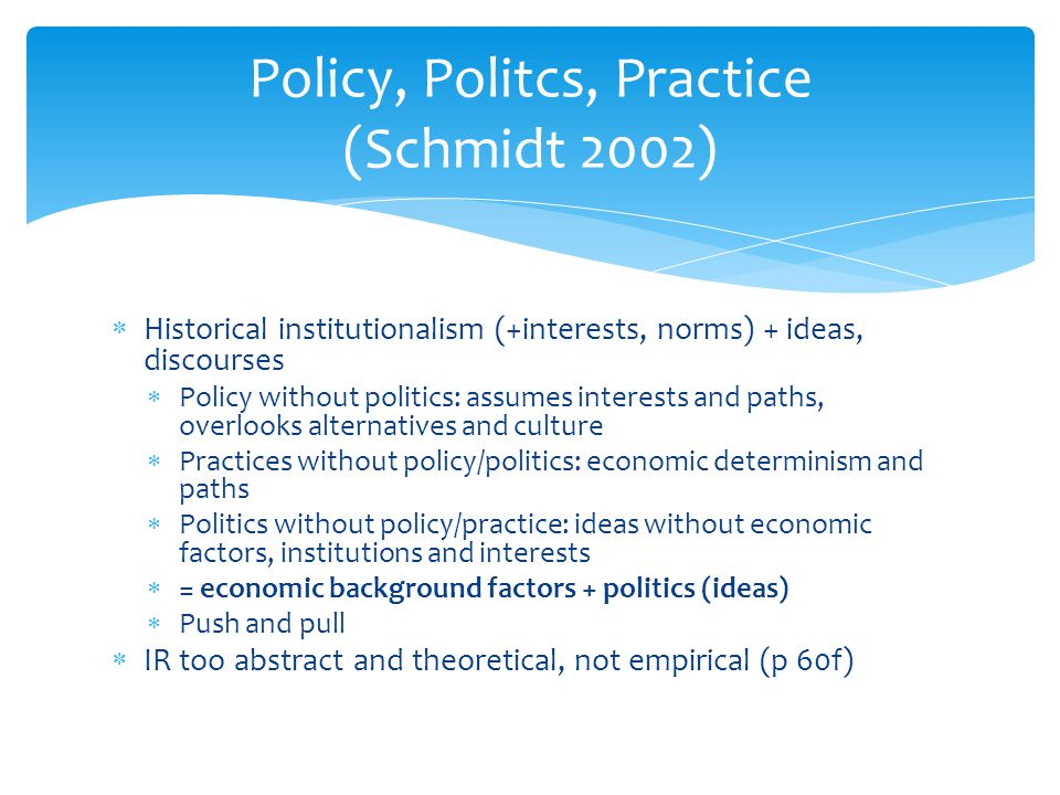 Policy, Politcs, Practice (Schmidt 2002)