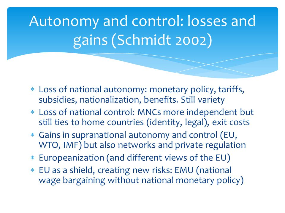 Autonomy and control: losses and gains (Schmidt 2002)