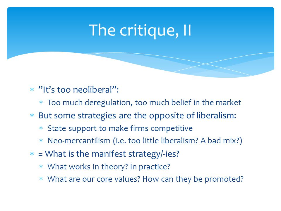 The critique, II It's too neoliberal :