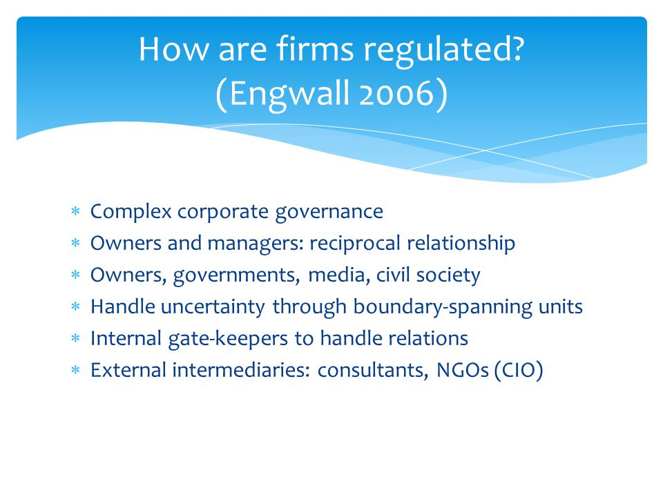 How are firms regulated (Engwall 2006)