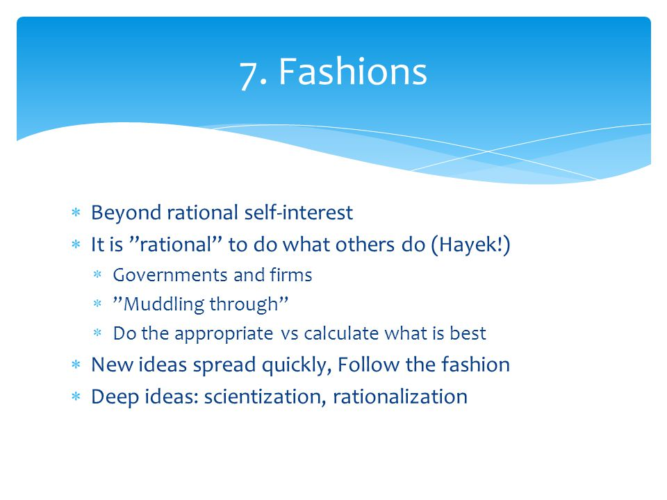 7. Fashions Beyond rational self-interest