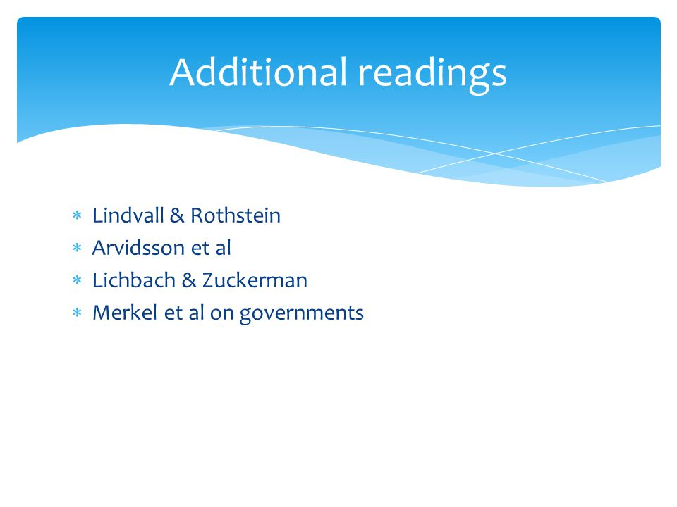Additional readings Lindvall & Rothstein Arvidsson et al