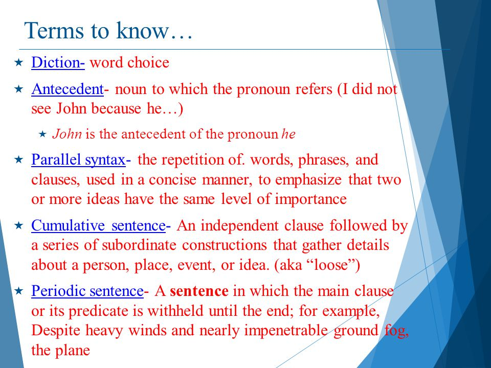Terms to know… Diction- word choice