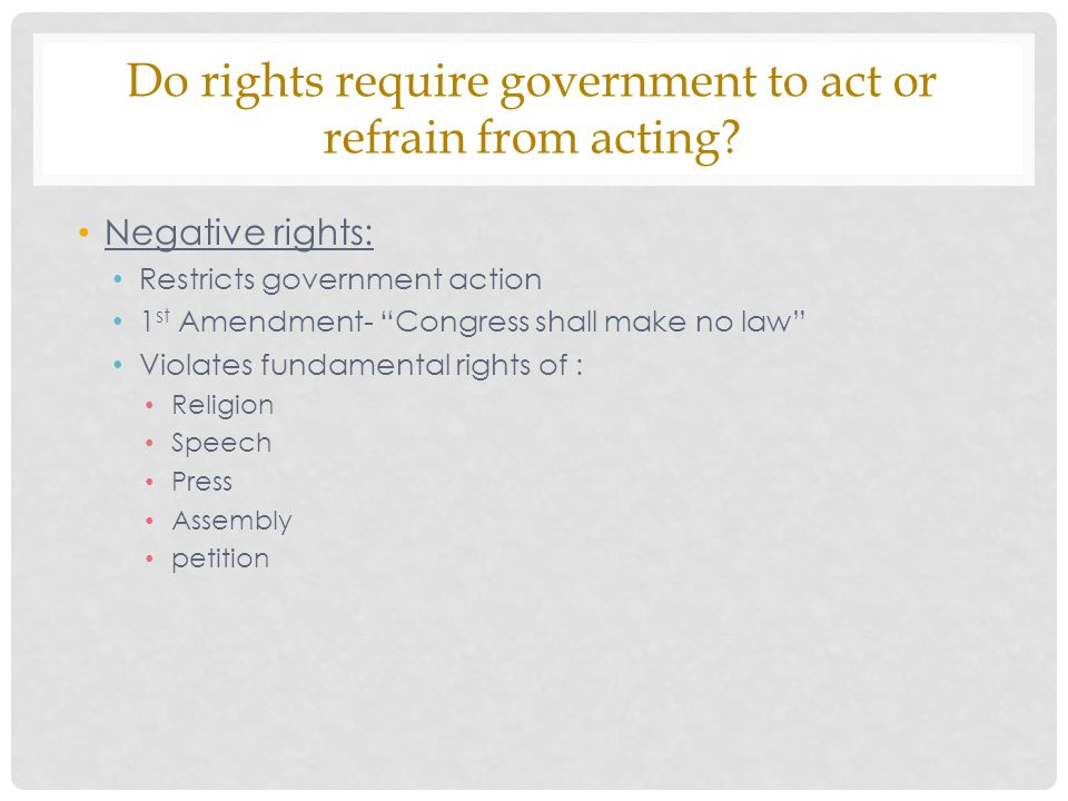 Do rights require government to act or refrain from acting