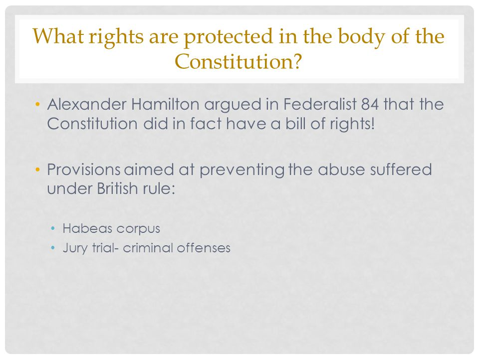 What rights are protected in the body of the Constitution