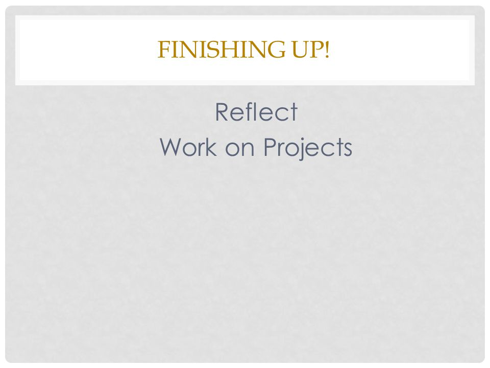 Reflect Work on Projects