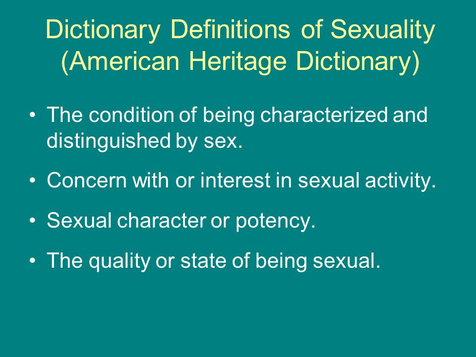 Dictionary Definitions of Sexuality (American Heritage Dictionary)