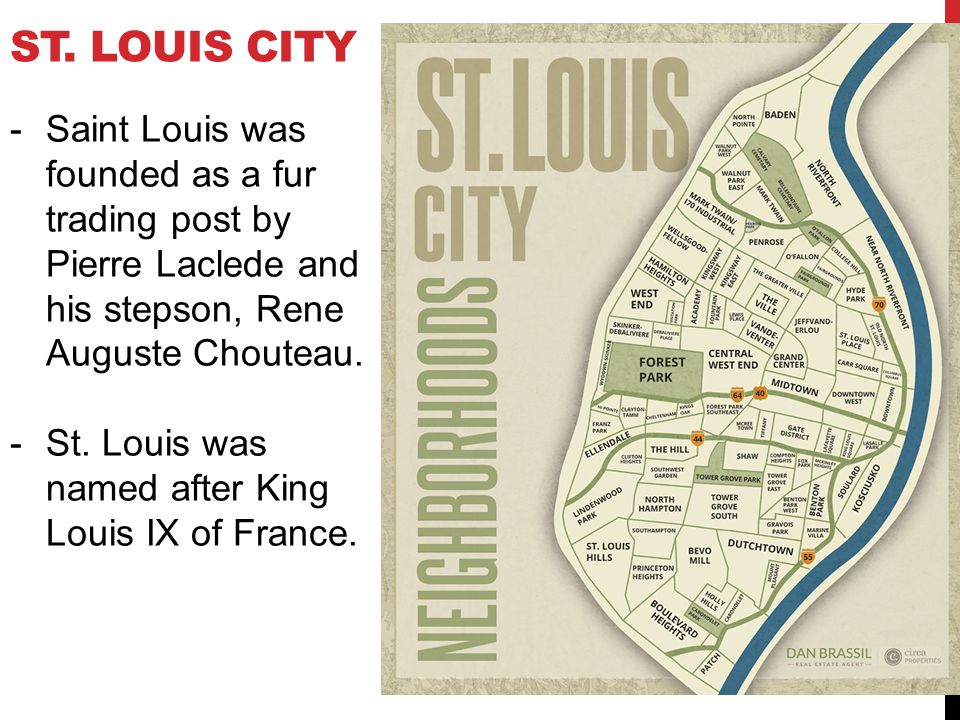 St. Louis city Saint Louis was founded as a fur trading post by Pierre Laclede and his stepson, Rene Auguste Chouteau.