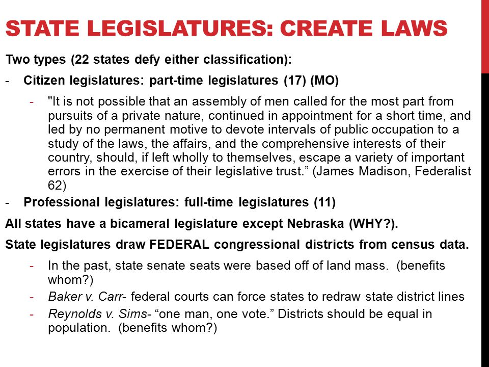 State Legislatures: create laws