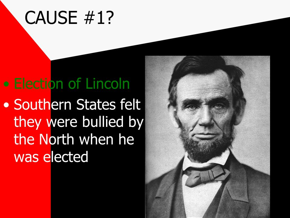 CAUSE #1 Election of Lincoln
