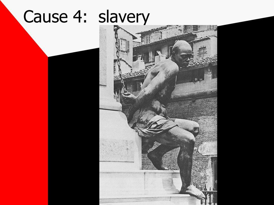 Cause 4: slavery