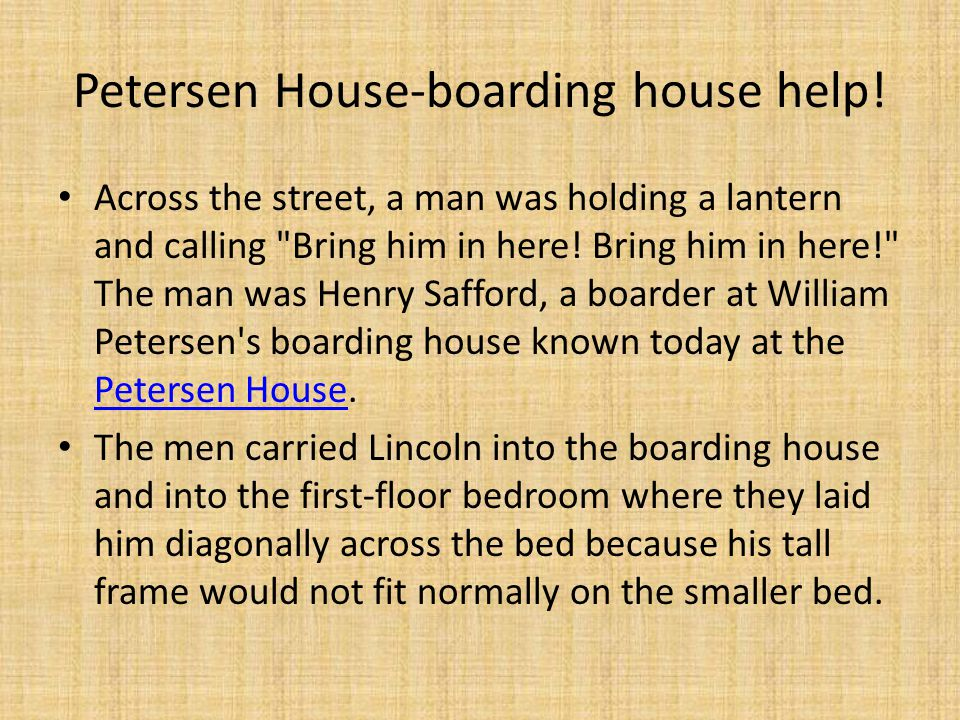 Petersen House-boarding house help!