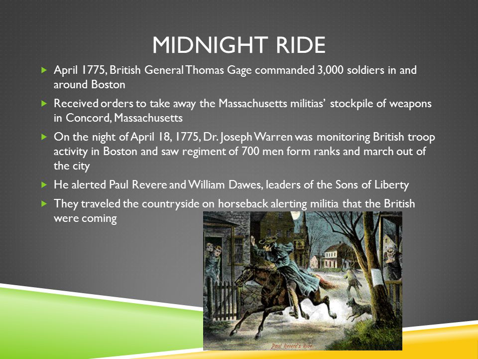 Midnight ride April 1775, British General Thomas Gage commanded 3,000 soldiers in and around Boston.
