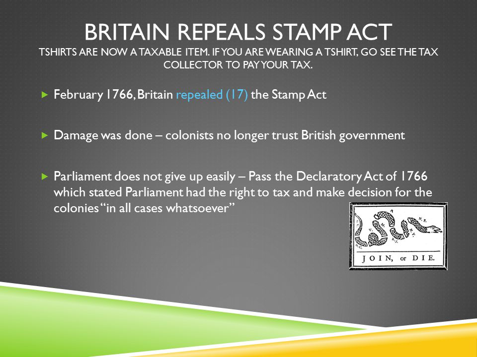 Britain repeals stamp act Tshirts are now a taxable item
