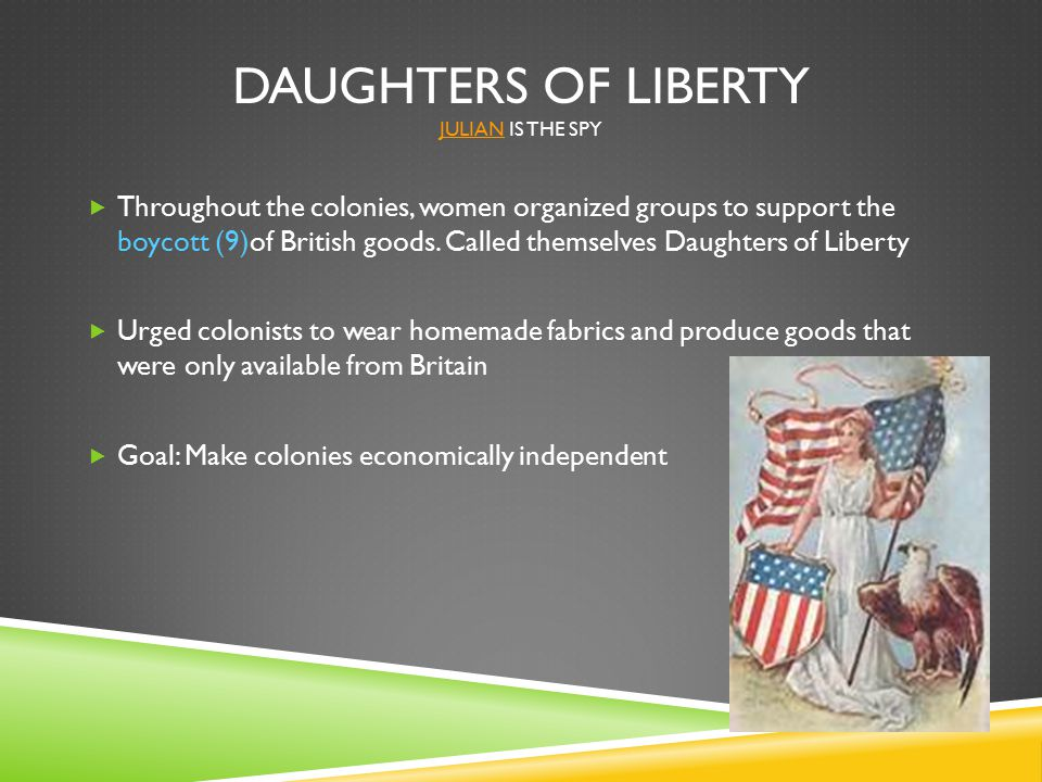 Daughters of Liberty julian is the spy