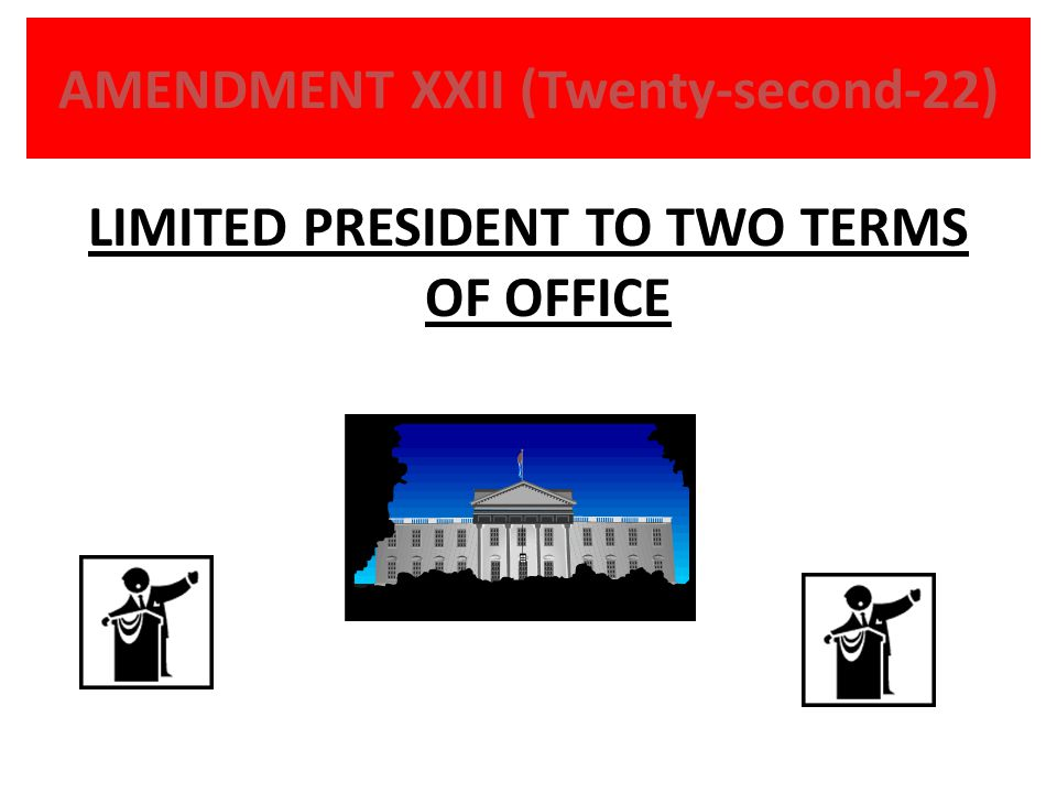 AMENDMENT XXII (Twenty-second-22)
