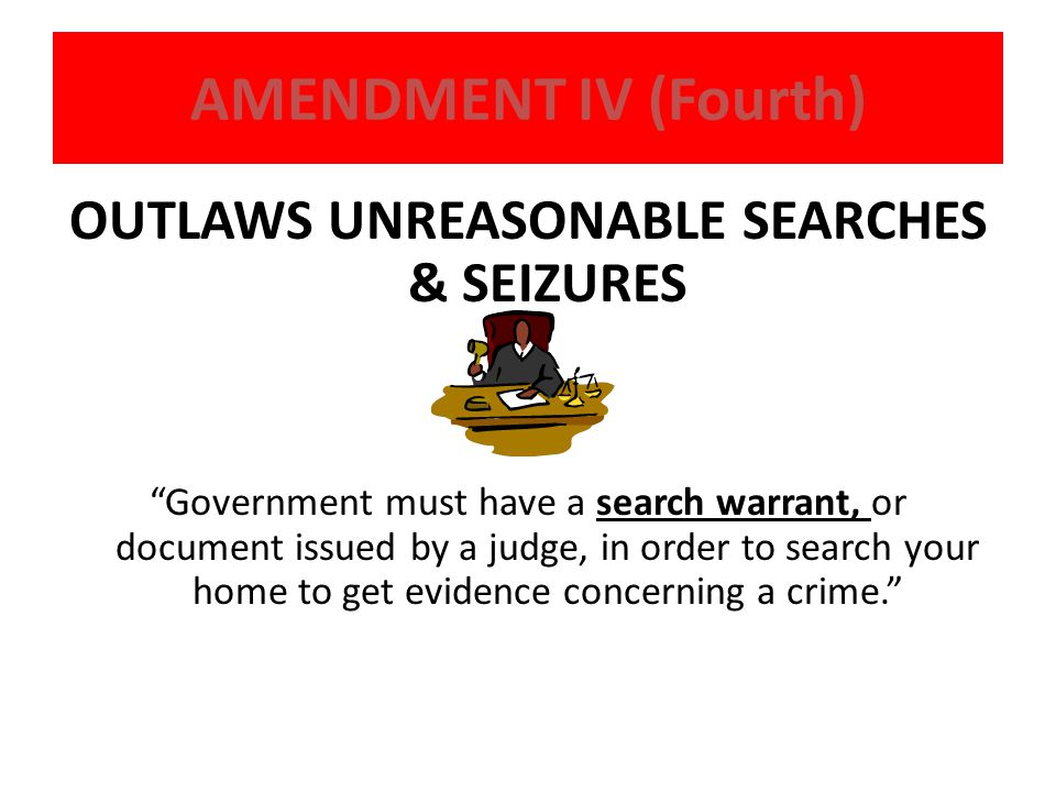 OUTLAWS UNREASONABLE SEARCHES & SEIZURES