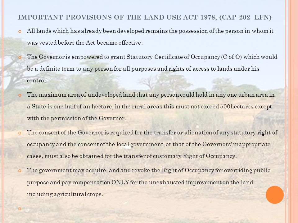 IMPORTANT PROVISIONS OF THE LAND USE ACT 1978, (CAP 202 LFN)