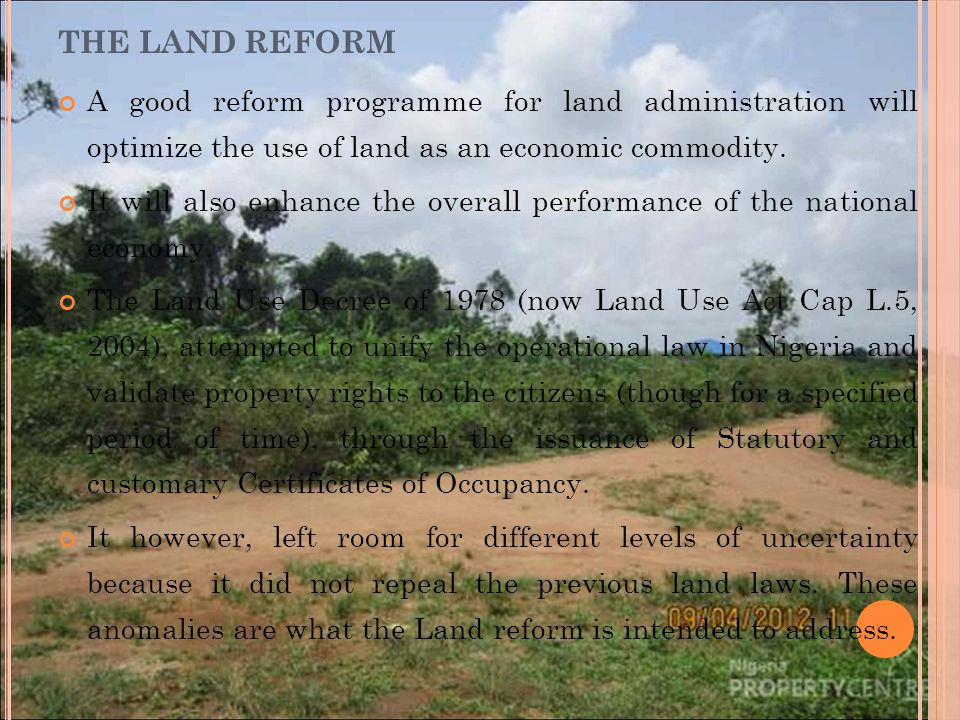 THE LAND REFORM A good reform programme for land administration will optimize the use of land as an economic commodity.