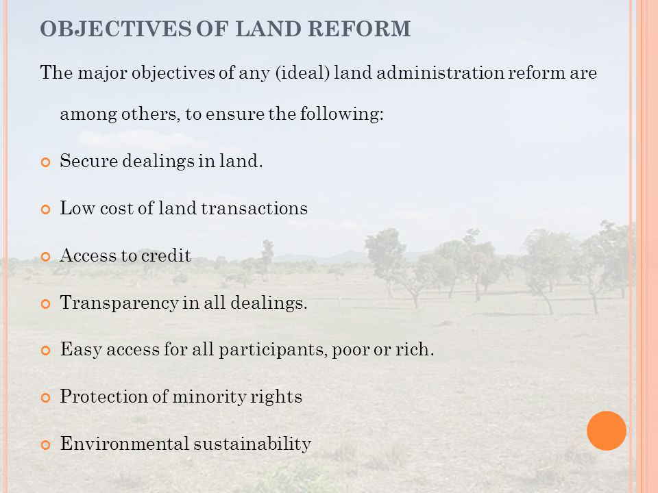 OBJECTIVES OF LAND REFORM