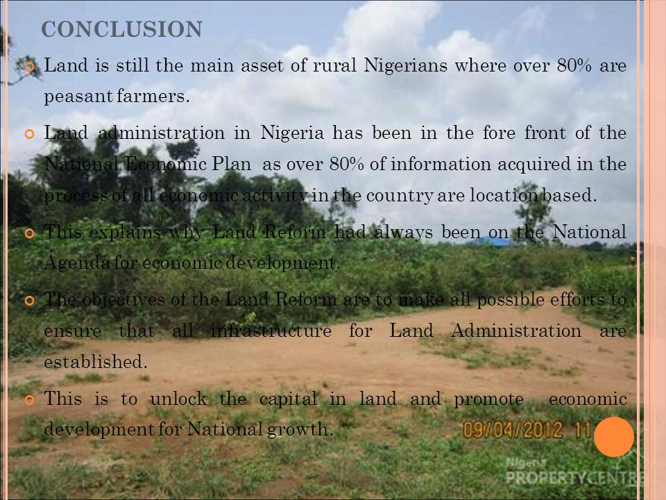 CONCLUSION Land is still the main asset of rural Nigerians where over 80% are peasant farmers.