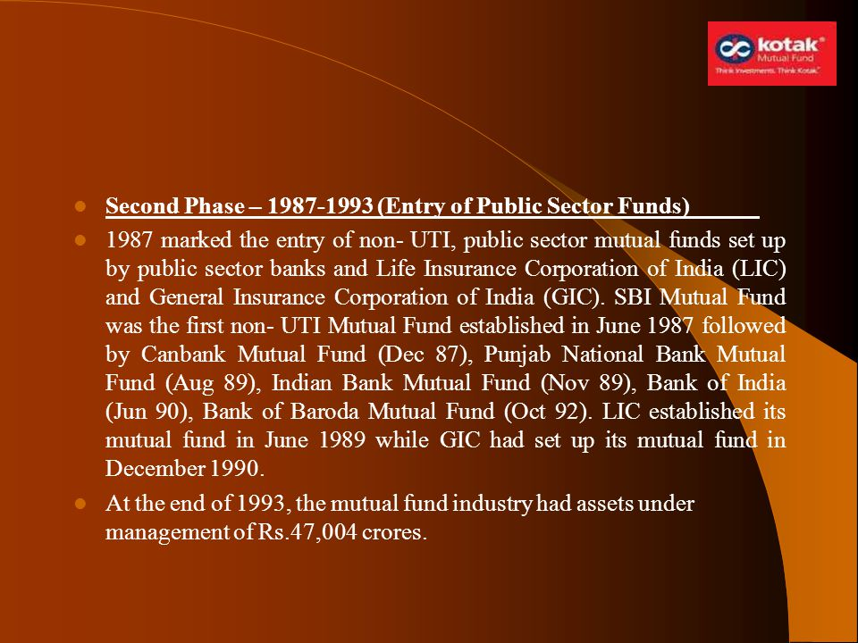 Second Phase – 1987-1993 (Entry of Public Sector Funds)