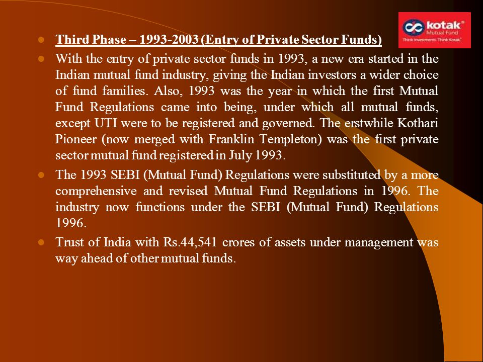 Third Phase – 1993-2003 (Entry of Private Sector Funds)