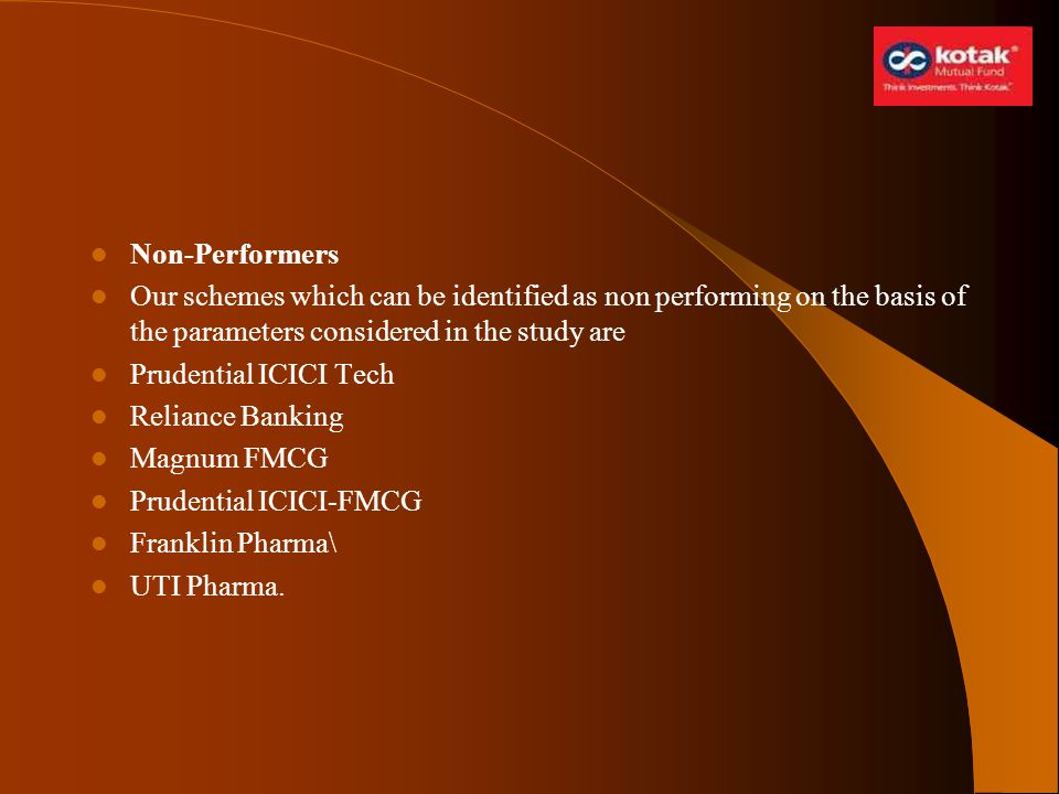 Non-Performers Our schemes which can be identified as non performing on the basis of the parameters considered in the study are.