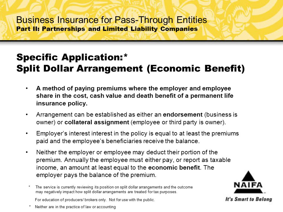 Specific Application:* Split Dollar Arrangement (Economic Benefit)