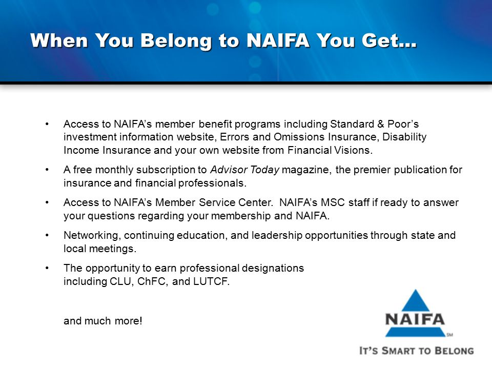 When You Belong to NAIFA You Get...