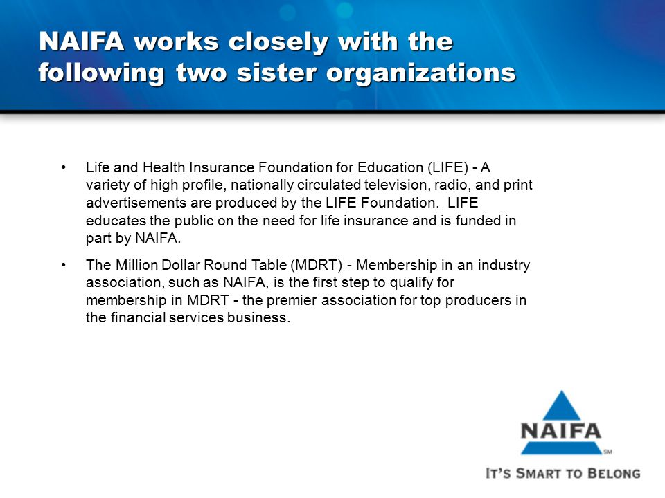 NAIFA works closely with the following two sister organizations