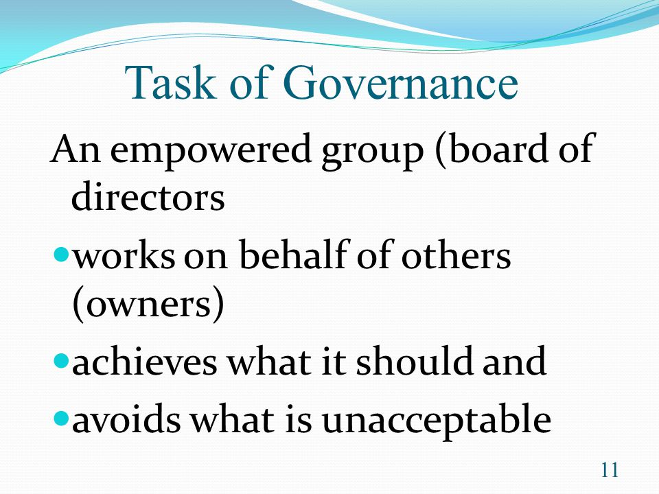 Task of Governance An empowered group (board of directors