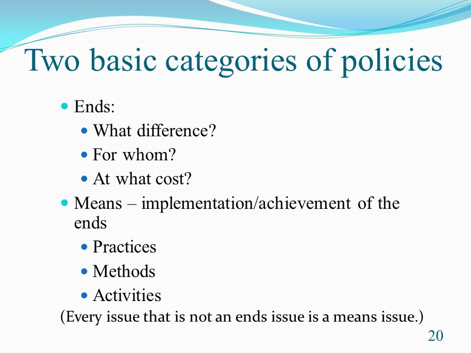 Two basic categories of policies