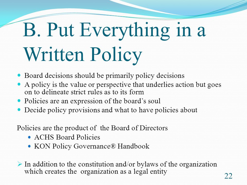 B. Put Everything in a Written Policy