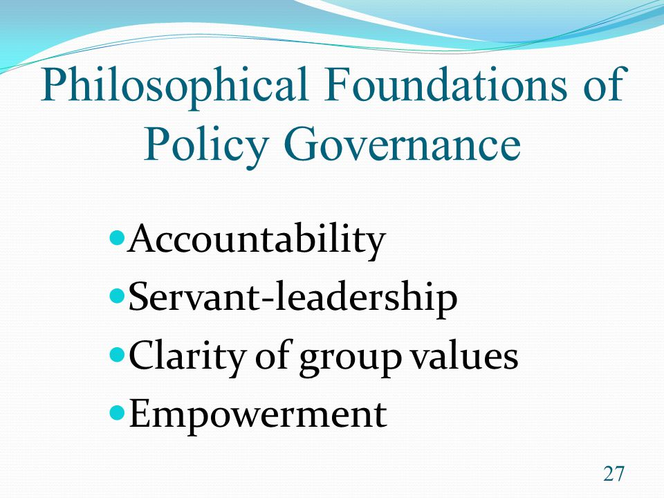 Philosophical Foundations of Policy Governance