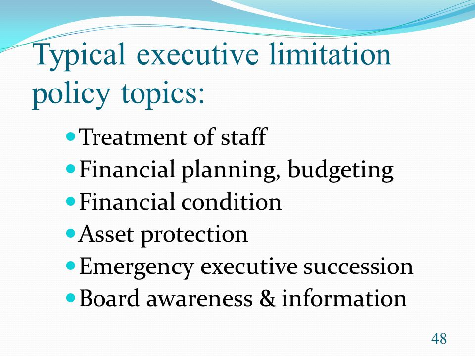 Typical executive limitation policy topics: