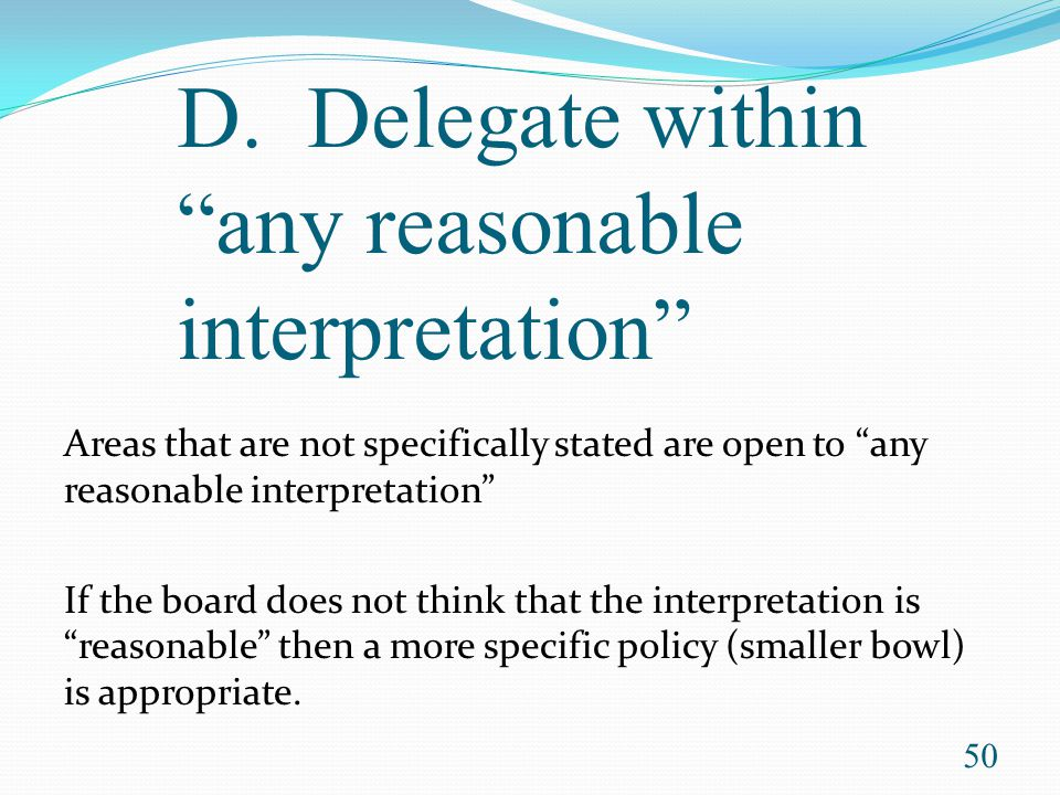 D. Delegate within any reasonable interpretation
