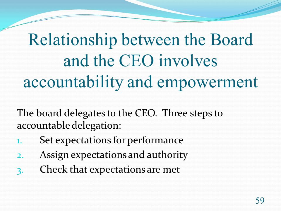 Relationship between the Board and the CEO involves accountability and empowerment