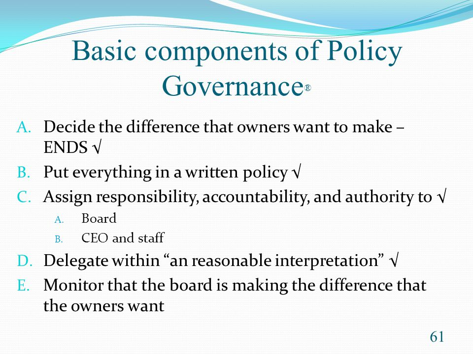 Basic components of Policy Governance®