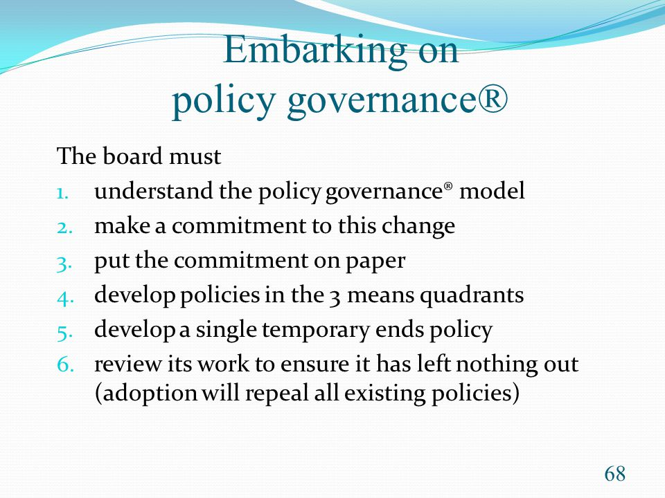 Embarking on policy governance®