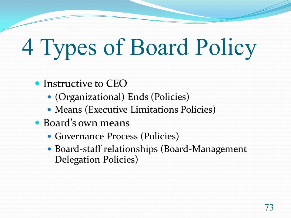 4 Types of Board Policy Instructive to CEO Board's own means