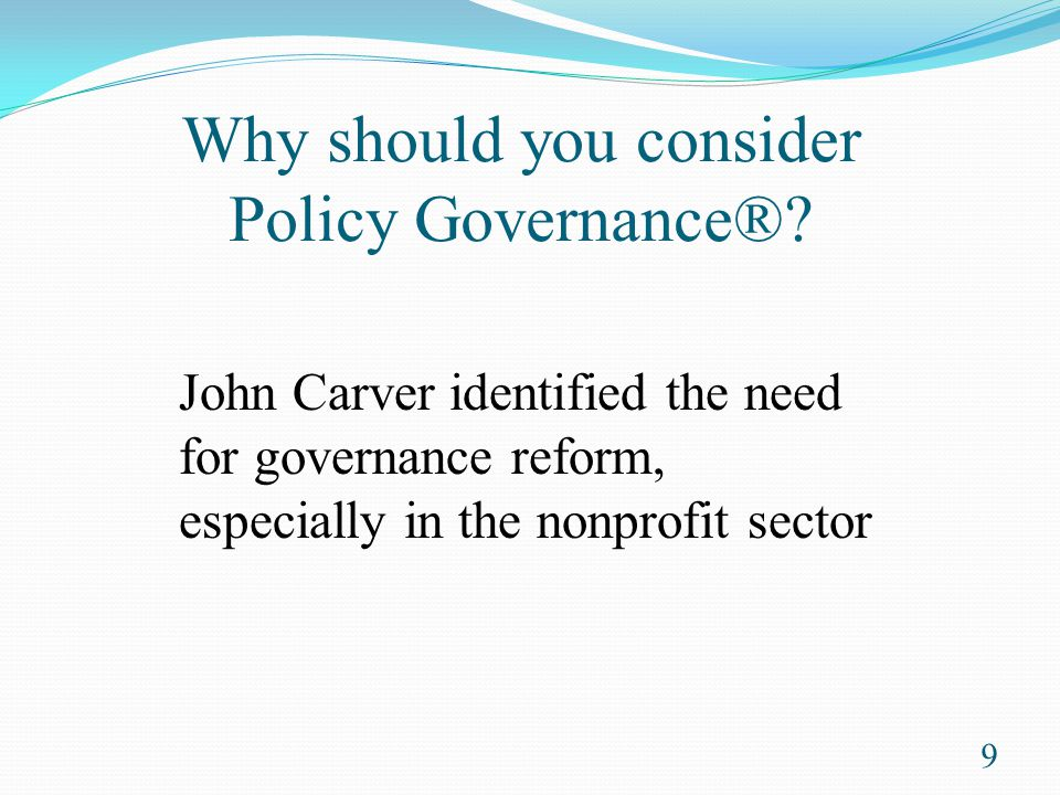 Why should you consider Policy Governance®