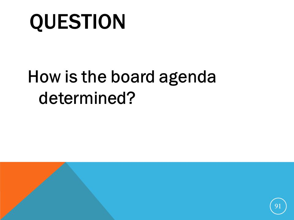 Question How is the board agenda determined