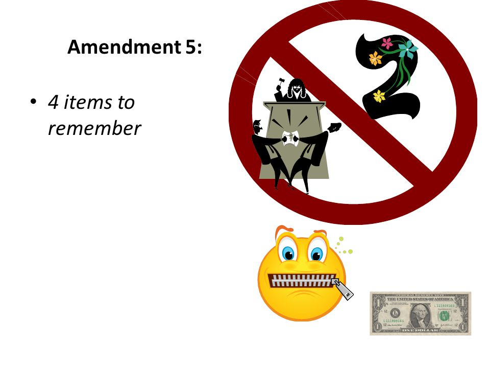 Amendment 5: 4 items to remember
