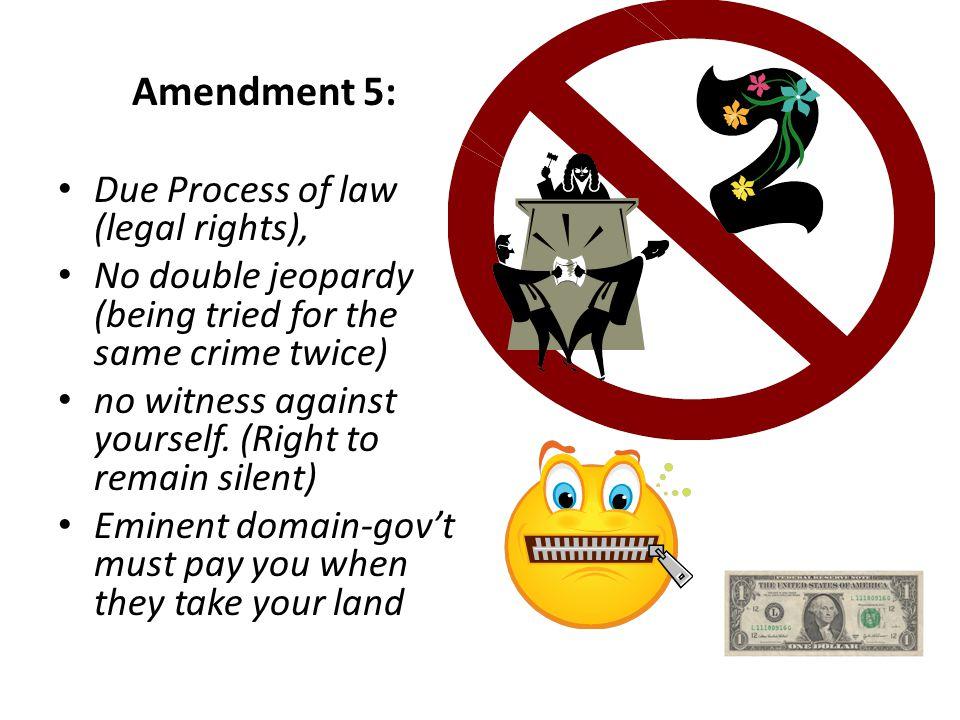 Amendment 5: Due Process of law (legal rights),