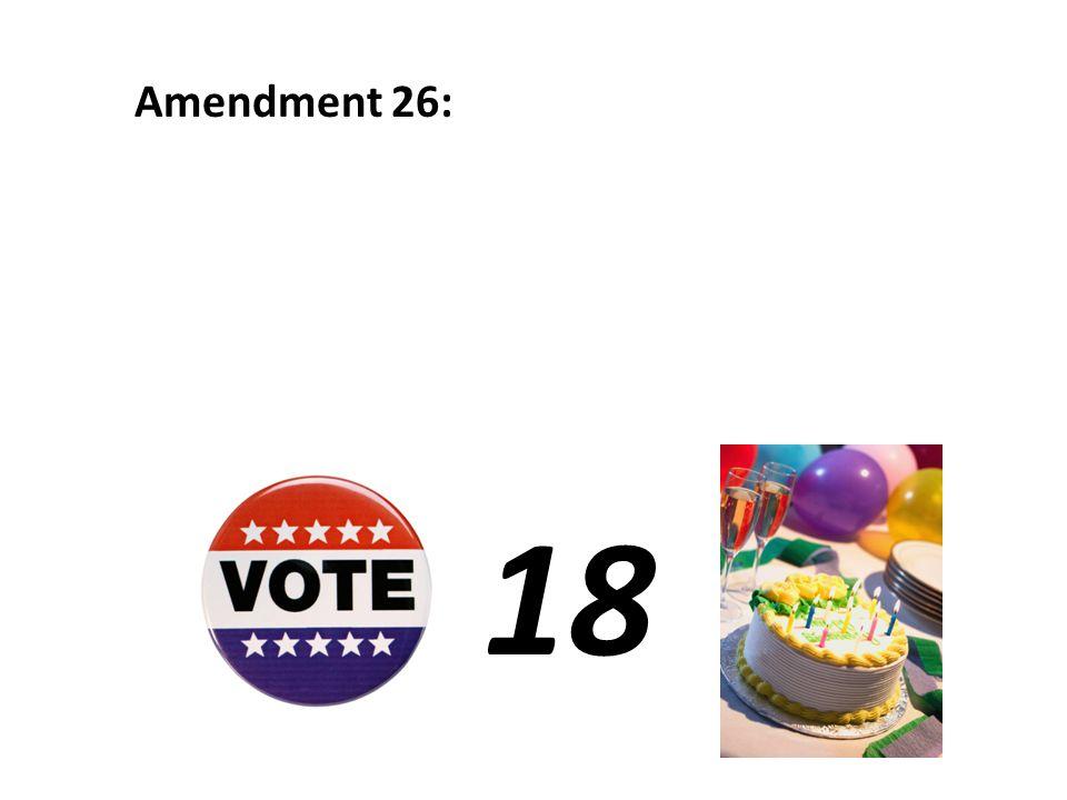 Amendment 26: 18