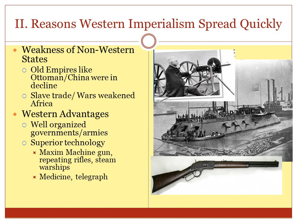 II. Reasons Western Imperialism Spread Quickly