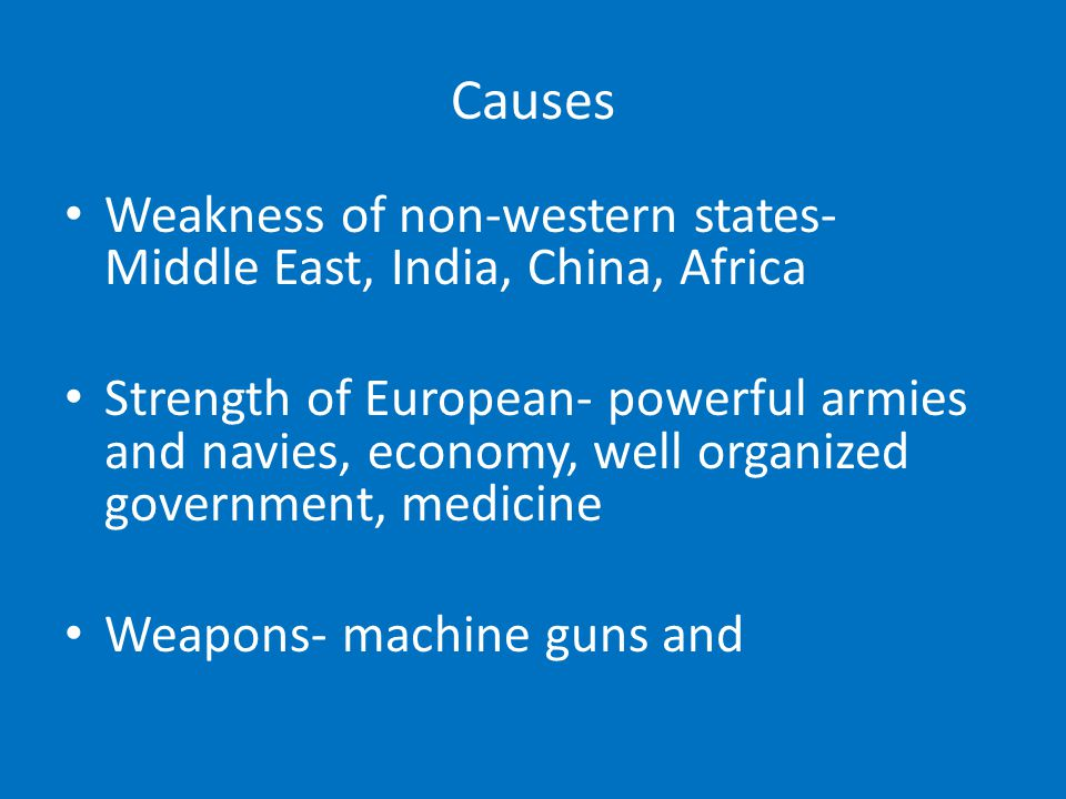 Causes Weakness of non-western states- Middle East, India, China, Africa.